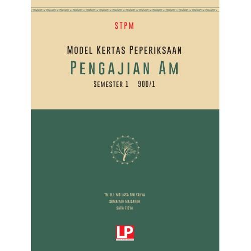 MODEL KERTAS PEPERIKSAAN PENGAJIAN AM STPM SEMESTER 1