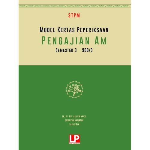 MODEL KERTAS PEPERIKSAAN PENGAJIAN AM STPM SEMESTER 3