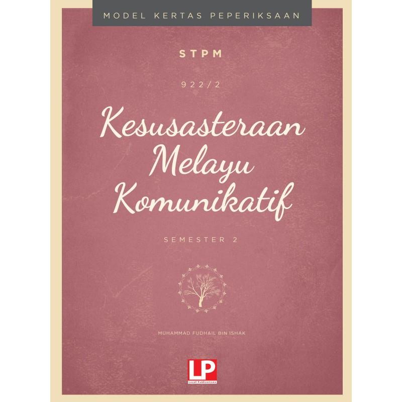 Kertas Model STPM Kesusateraan Melayu Komunikatif Semester 2 (922/2)