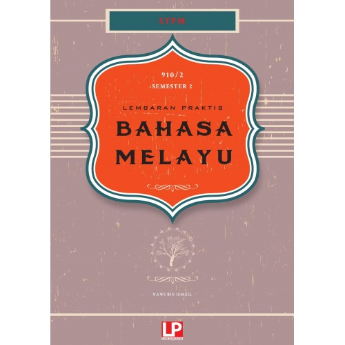 Lembaran Praktis Bahasa Melayu STPM Semester 2 (Versi 2019)