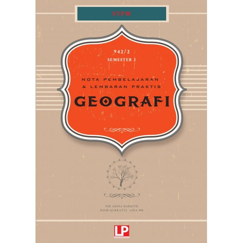 Nota Pembelajaran & Lembaran Praktis Geografi STPM Semester 2 (Versi 2019)