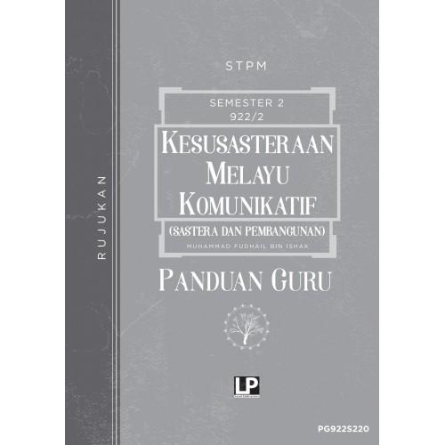 Rujukan Kesusasteraan Melayu Komunikatif (Sastera dan Pembangunan) Panduan Guru STPM Semester 2 (Versi 2020)