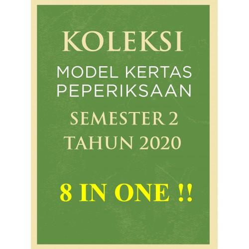 KOLEKSI MODEL KERTAS PEPERIKSAAN SEM 2 TAHUN 2020 :8 IN ONE